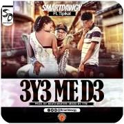 Download SmartDawgy ft Tipikal - 3y3 me d3 (Prod Beatz Master)