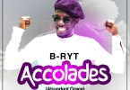 Download Music From B.Ryt - Accolades(Mixed By Scripcha)