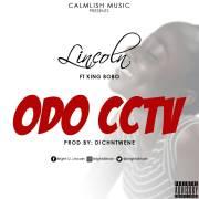 Lincoln ft King Bobo - Odo CCTV (CCTV Refix) (Prod DichNtwene)