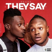 Download Music From Keche – They Say (Prod By Streetbeatz)