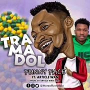 Funny Face ft Article Wan – Tramadol (Prod Article Wan & B2)