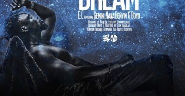 Download E.L. ft Gemini X Nana Benyin X Boyd – Dare To Dream