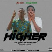 Download Tim Lyriks ft Khofi Bad - Higher (Mixed by Falcon)