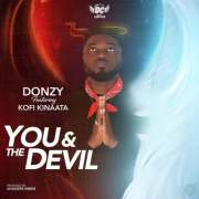 Donzy feat Kofi Kinaata – You and The Devil (Prod by Shawers Ebiem)