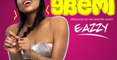 Download Music by Eazzy – Obaa Gbemi (Prod. By Masta Garzy)
