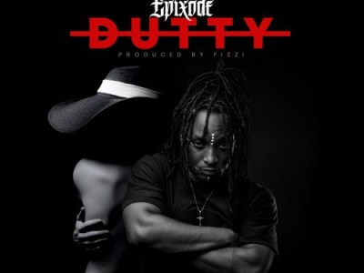 Download New Music Epixode – Dutty (Prod by Fizzi)