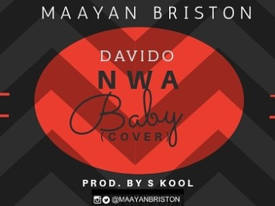 Download Maayan Briston - Davido Nwa Baby Cover (Prod S Kool)