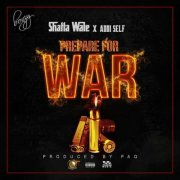 Shatta Wale x Addi Self – Prepare For War (Prod Paq)