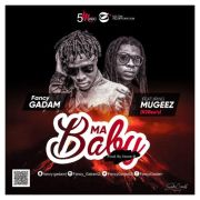 Fancy Gadam ft Mugeez – My Baby (Prod. by Stone B)