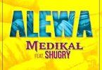 Download Medikal ft Shugry – Alewa (Prod UnkleBeatz)