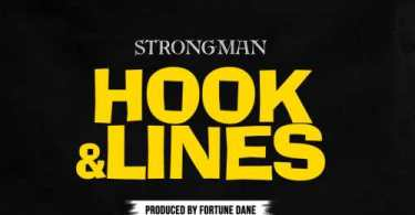 Download Strongman – Hook And Lines (Prod Fortune Dane)