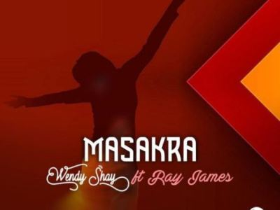Download Wendy Shay ft Ray James – Masakra (Prod Danny Beatz)