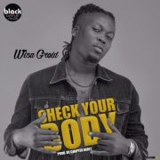 Download Wisa Gried – Check Your Body (Prod Chapter Beatz)