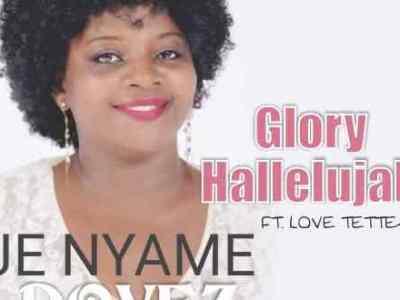 Download Je Nyame (Dovez) – Glory Hallelujah Ft Love Tetteh