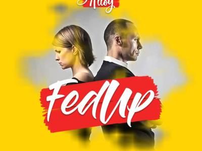 Download Music: Alloy - Fed Up (Prod DichNtwene)
