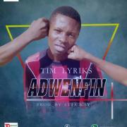 Download Music: Tim Lyriks - Adwenfin (Prod Atta Kay)
