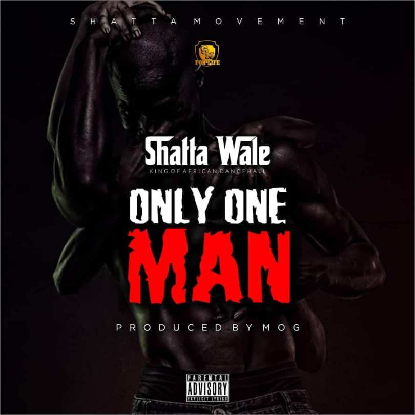 Download Shatta Wale – Only One Man (Prod By MOG)