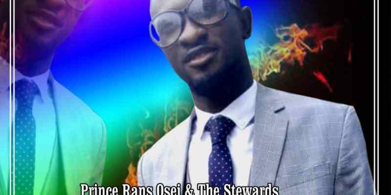 Prince Rans Osei & The Stewards - Obi Nya Waye (Feat. Amos Sark)
