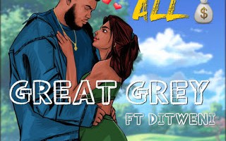 Download Music: Great Grey Ft Ditweni - Got It All @GREATGREY