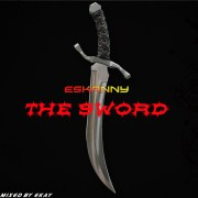 Download Music: Eskanny - The Sword (Mixed by Ekay)