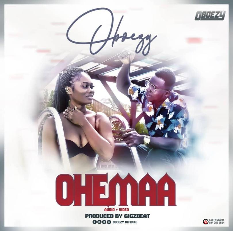 Download Music: Oboezy - Ohemaa (Prod GigzBeatz)