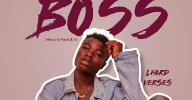 Download Music: Lhord Verses - Who Be Ur Boss