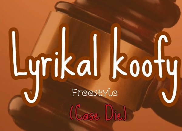 Download Music: Lyrikal Koofy - Case Die (Mixed by Atta kay)