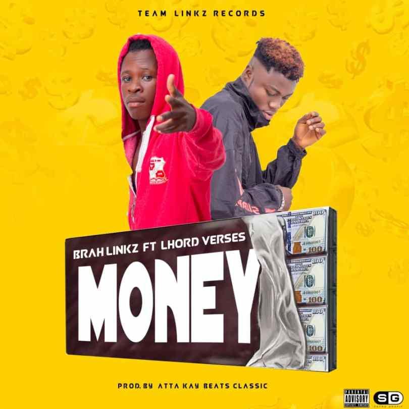 Download Music: Brah Linkz ft Lhord Verses - Money ( Attah Kay)