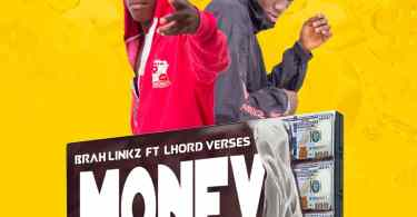 Download Music: Brah Linkz ft Lhord Verses - Money ( Attah Kay)