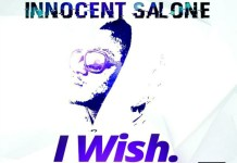 INNOCENT - I WISH (SIERRA LEONE MUSIC 2017)