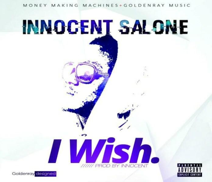 INNOCENT - I WISH (SIERRA LEONE MUSIC 2017)