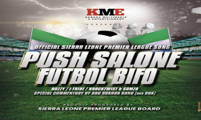 KME SUPPORTS THE SIERRA LEONE PREMIER LEAGUE WITH A DOPE SONG