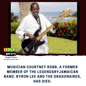 Musician Courtney Robb, a former member of the legendary Jamaican band, Byron Lee and The Dragonaires, has died.