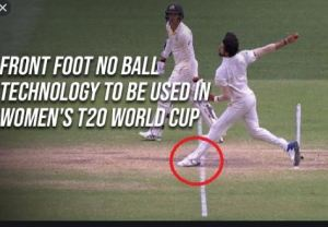 Front foot no-ball technology will be used at upcoming ICC women's T/20 World Cup in Australia