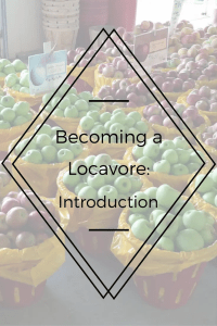Becoming a Locavore:  Introduction
