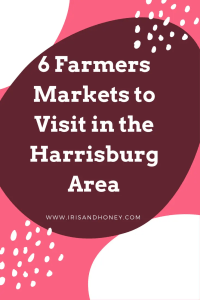 6 Farmers Markets to Visit in the Harrisburg Area