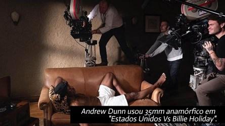 Andrew Dunn usou 35mm anamórfico em _Estados Unidos Vs Billie_