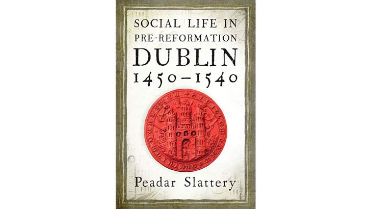 Dublin in the century before the Reformation