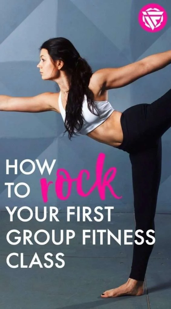 How to rock your first group fitness class. Even if you're a beginner when it comes to fitness or working out, you can show up to your first group fitness class ready to roll.