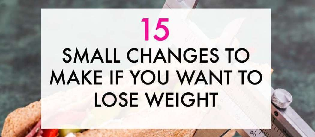 Lose weight by making these small changes.