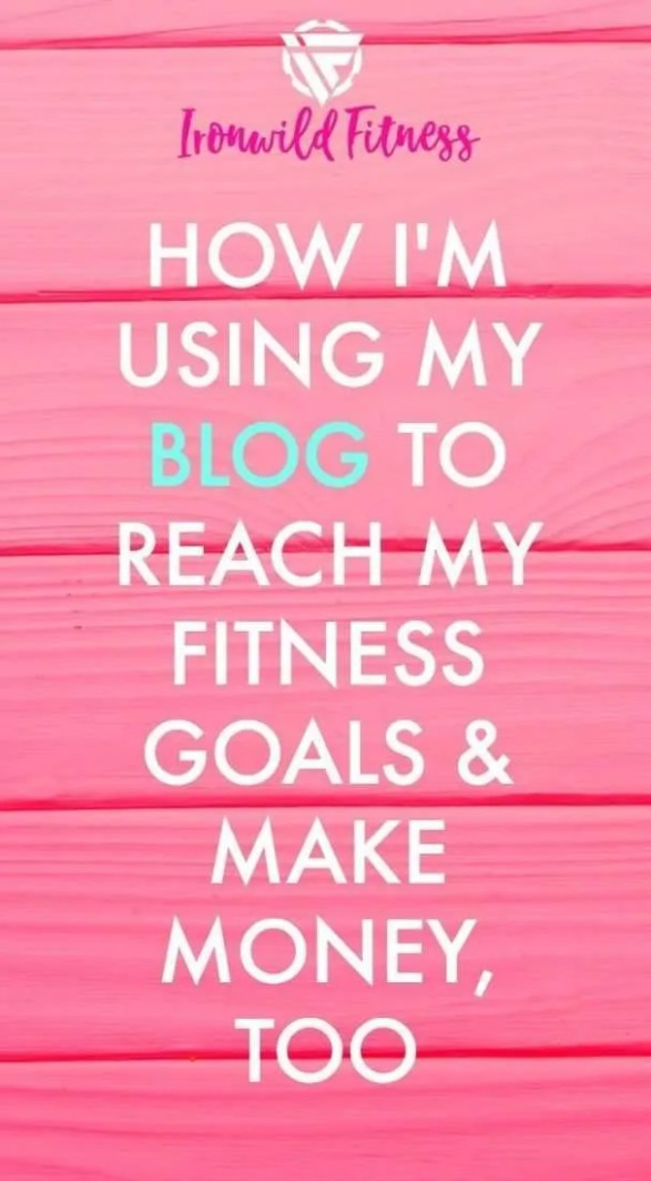 I use my blog for fitness goals and to bring income. Here's how you can do it, too.