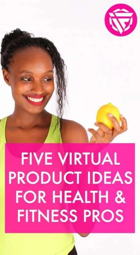 Virtual product ideas for health and fitness professionals and bloggers.