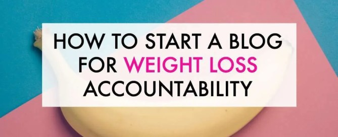 How to start a blog to help you reach your weight loss or fitness goals.
