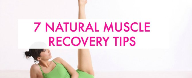 7 Natural Muscle Recovery Tips