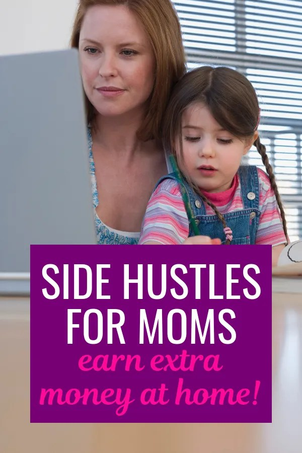 side hustles for moms at home extra money