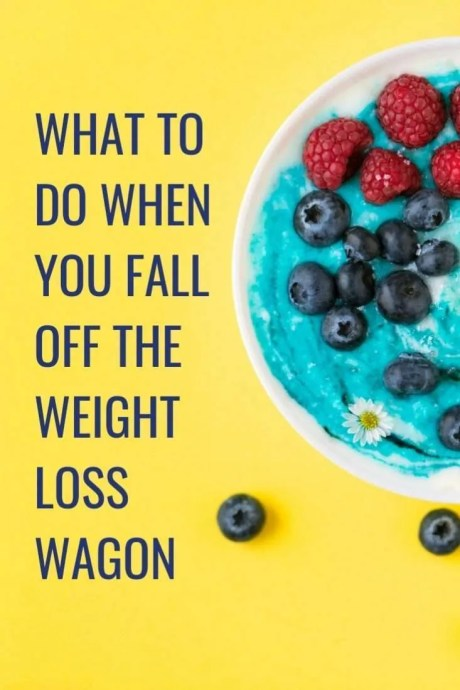 Did you fall off the weight loss wagon? #weighlossmotivation