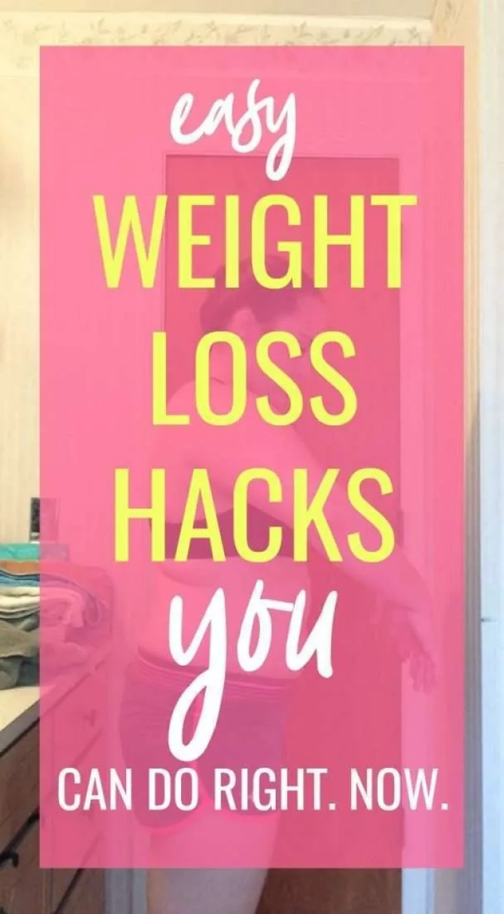 easy health hacks and easy weight loss hacks you can do right now!