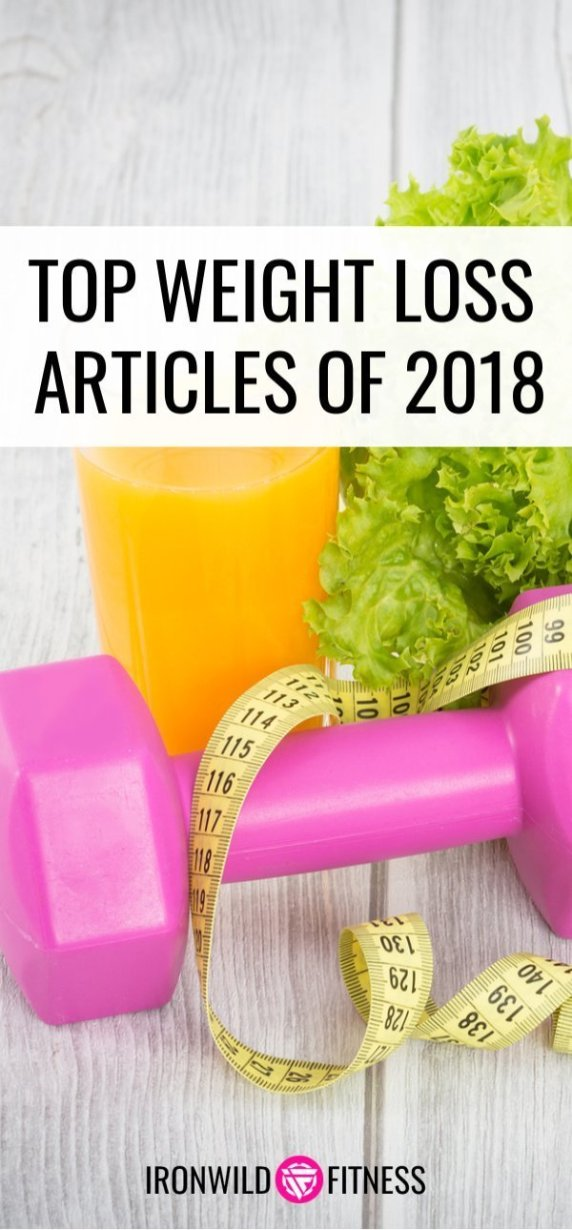 Ironwild's Top Weight Loss Articles of 2018 - Ironwild Fitness