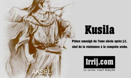 AKSEL (ou Kusila). Prince amazigh du 7eme siècle après J.C, chef de la résistance à la conquête arabe