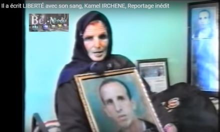 Il a écrit LIBERTÉ avec son sang, Kamel IRCHENE, Reportage inédit